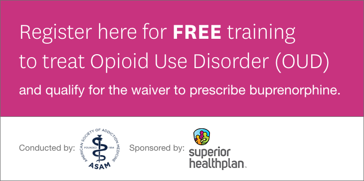 Register for FREE training to treat Opioid Use Disorder (OUD) and qualify for the waiver to prescribe buprenorphine.